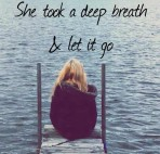 wpid-43856-she-took-a-deep-breath-and-let-it-go.jpeg