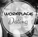 WORKPLACE ROMANCE: TREAD CAREFULLY